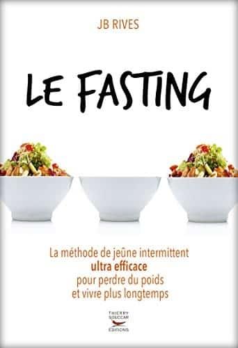 Le Fasting – La méthode de jeûne intermittent ultra efficace