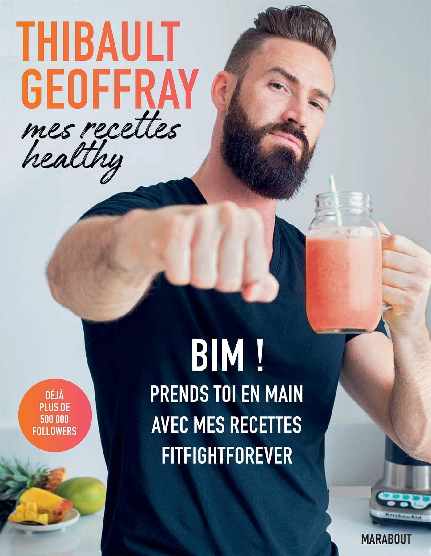 Mes recettes healthy, un excellent livre de Thibault Geoffray